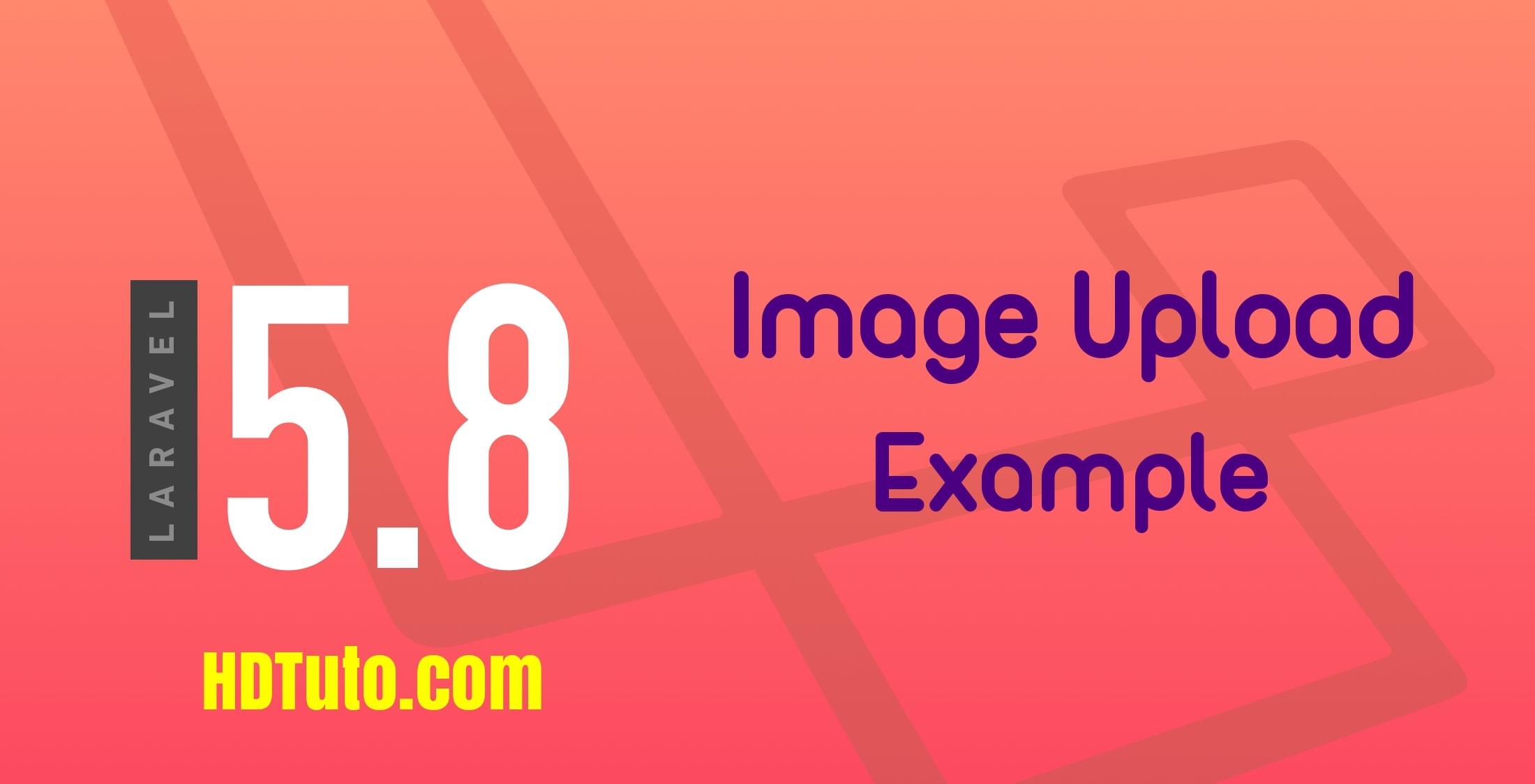 Image Upload Tutorial with Laravel 5 8 - HDTuto com