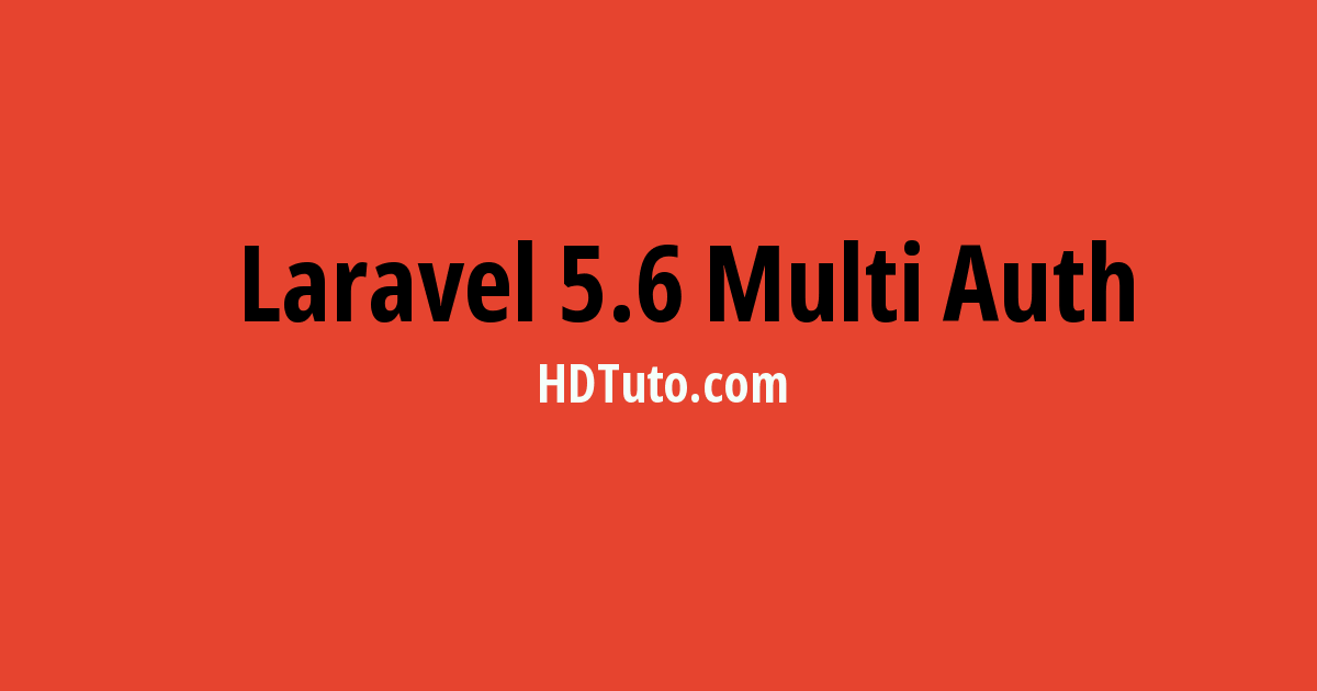 How to create multiple authentication in Laravel 5 6? - HDTuto com