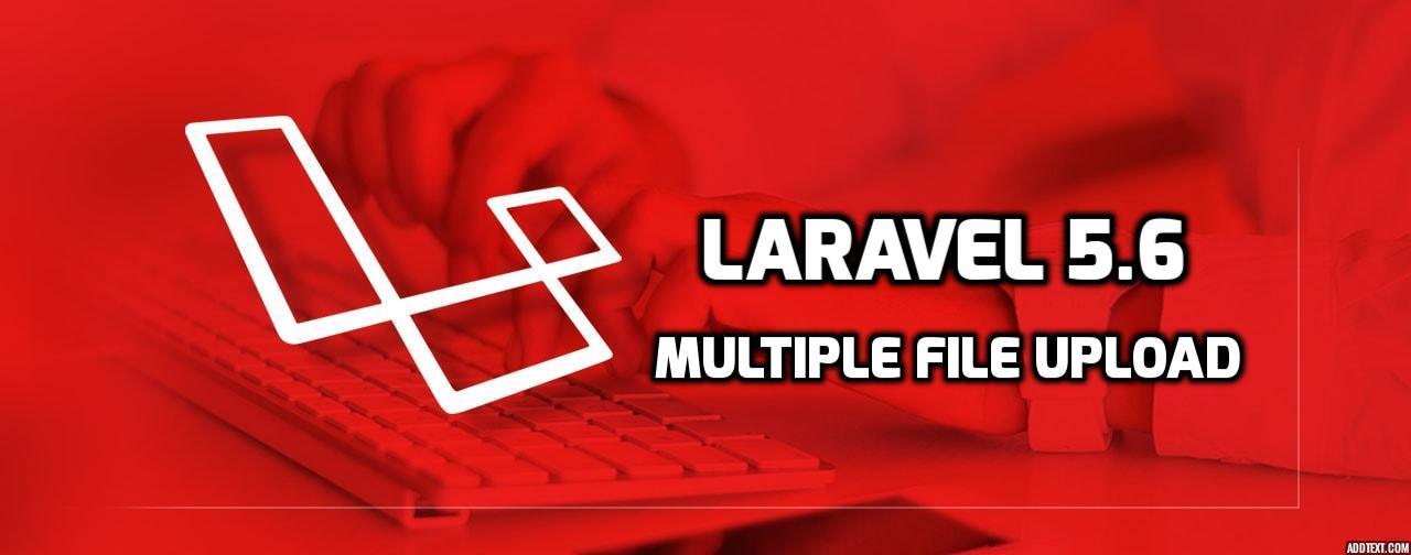 Laravel 5 6 - Multiple File Upload with Validation Example