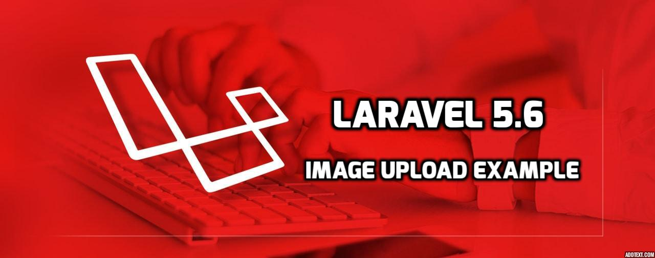 Image Upload with Validation in PHP Laravel 5 6 - HDTuto com