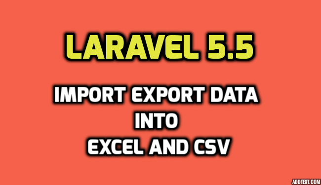 PHP Laravel 5 5 - import export data into excel and csv