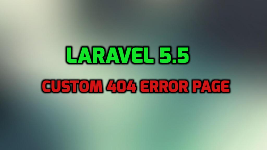 Laravel 5 5 - create custom 404 error page - HDTuto com