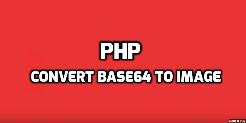 How to convert base64 to image and save it using PHP? - HDTuto com