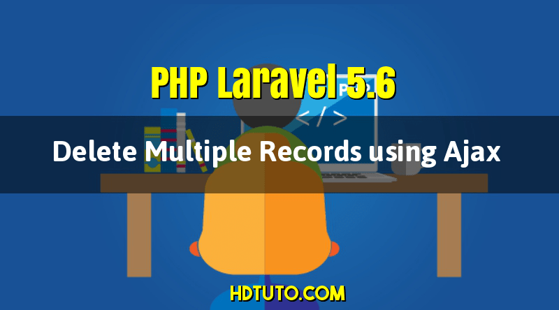 PHP Laravel 5 6 - How to delete multiple row with checkbox using